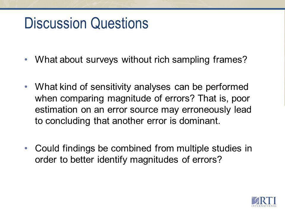 Discussion Questions What about surveys without rich sampling frames.