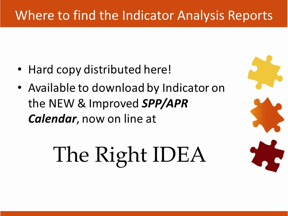 Where to find the Indicator Analysis Reports Hard copy distributed here.