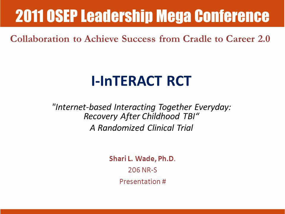 2011 OSEP Leadership Mega Conference Collaboration to Achieve Success from Cradle to Career 2.0 I-InTERACT RCT