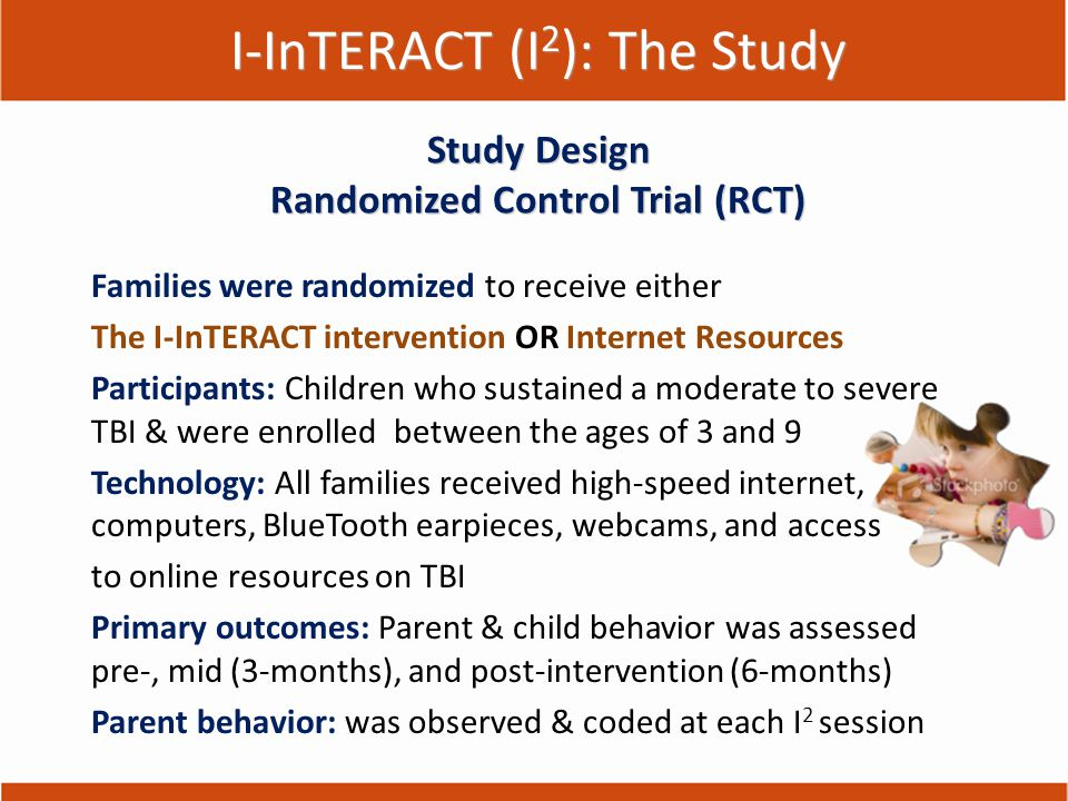 Families were randomized to receive either The I-InTERACT intervention OR Internet Resources Participants: Children who sustained a moderate to severe