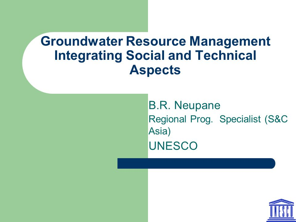 Groundwater Resource Management Integrating Social and Technical Aspects B.R.