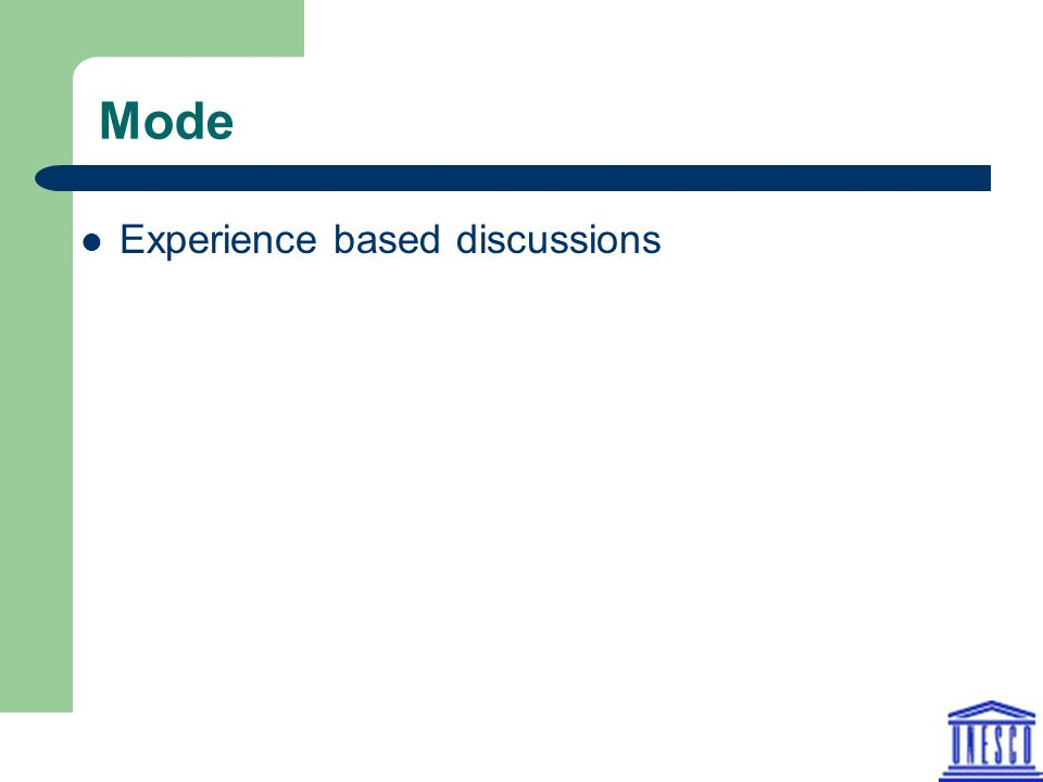Mode Experience based discussions