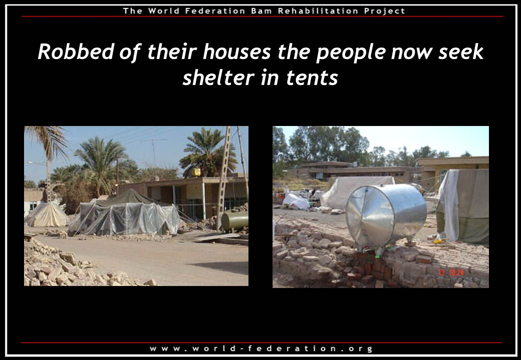 Robbed of their houses the people now seek shelter in tents