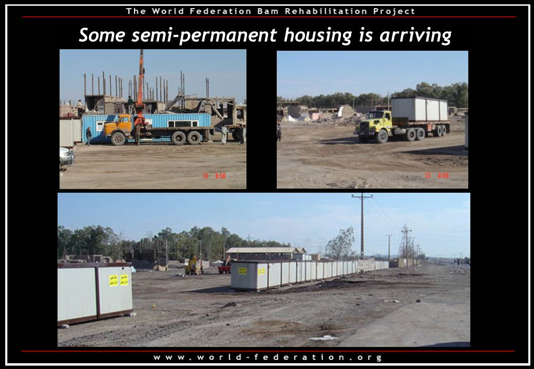 Some semi-permanent housing is arriving