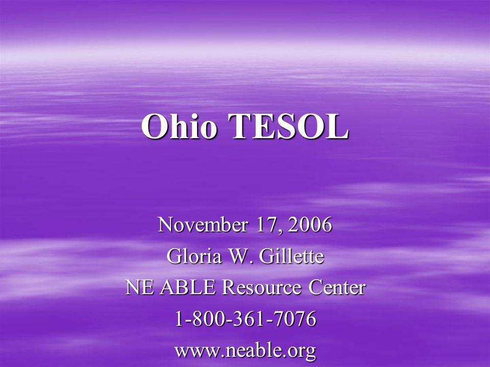 Ohio TESOL November 17, 2006 Gloria W.
