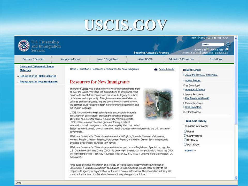Support From USCIS  Additional support for relaxing backlog  Will create an online training site for teachers  USCIS will be providing a symposium at International TESOL including an overview and update of the test, strategies for successful passage  Support materials available on the web site@