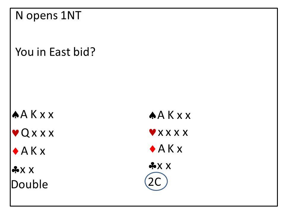 N opens 1NT You in East bid.