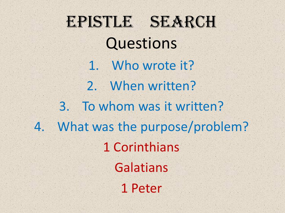 Epistle Search Questions 1.Who wrote it. 2.When written.