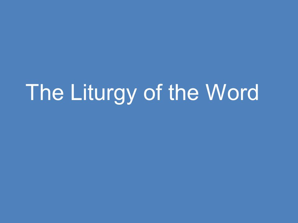 The Liturgy of the Word