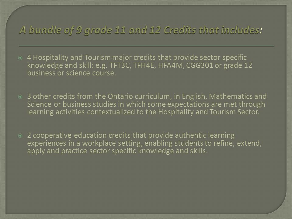  4 Hospitality and Tourism major credits that provide sector specific knowledge and skill: e.g.