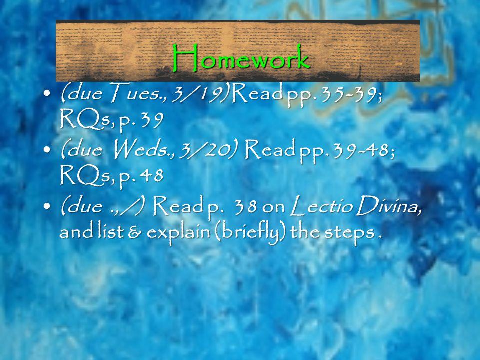 Homework (due Tues., 3/19) Read pp. 35-39; RQs, p.