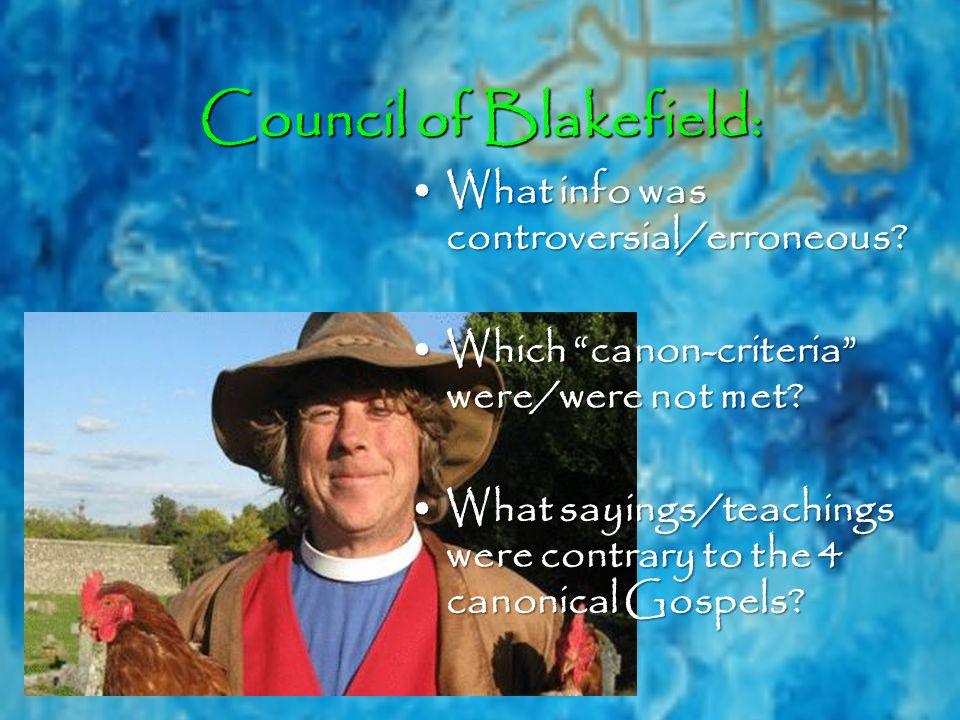 Council of Blakefield: What info was controversial/erroneous What info was controversial/erroneous.