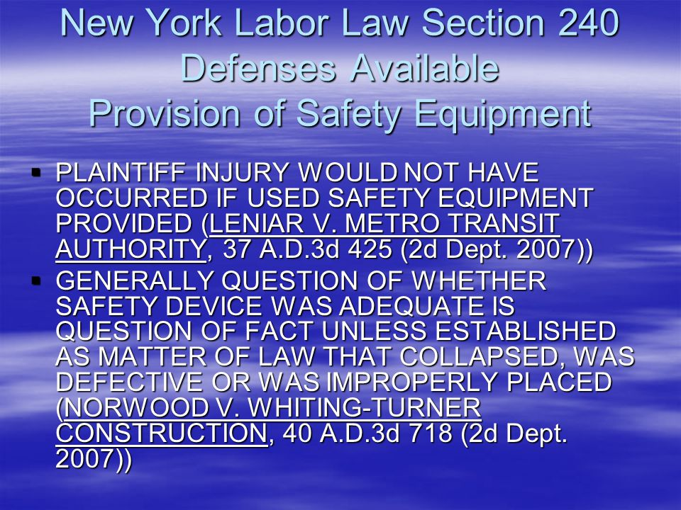 New York Labor Law Section 240 Defenses Available Provision of Safety Equipment  PLAINTIFF INJURY WOULD NOT HAVE OCCURRED IF USED SAFETY EQUIPMENT PR