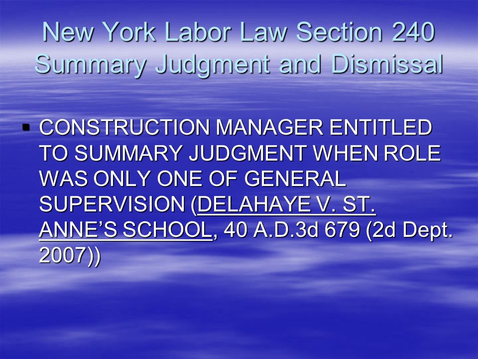 New York Labor Law Section 240 Summary Judgment and Dismissal  CONSTRUCTION MANAGER ENTITLED TO SUMMARY JUDGMENT WHEN ROLE WAS ONLY ONE OF GENERAL SU