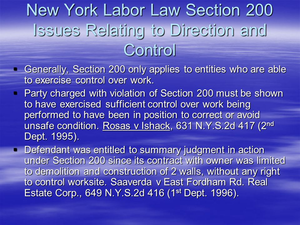 New York Labor Law Section 200 Issues Relating to Direction and Control  Generally, Section 200 only applies to entities who are able to exercise con