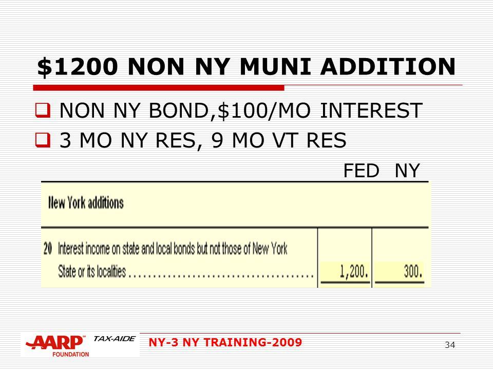 NY-3 NY TRAINING-2009 34 $1200 NON NY MUNI ADDITION  NON NY BOND,$100/MO INTEREST  3 MO NY RES, 9 MO VT RES FED NY