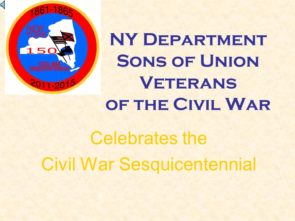 NY Department Sons of Union Veterans of the Civil War Celebrates the Civil War Sesquicentennial