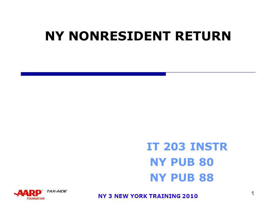 1 NY 3 NEW YORK TRAINING 2010 NY NONRESIDENT RETURN IT 203 INSTR NY PUB 80 NY PUB 88