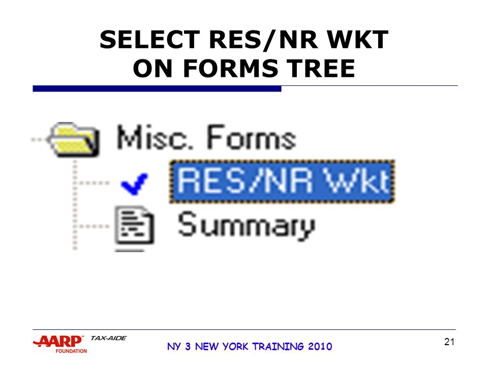 21 NY 3 NEW YORK TRAINING 2010 SELECT RES/NR WKT ON FORMS TREE