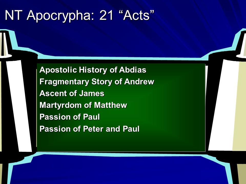 NT Apocrypha: 18 Gospels The Gospel of: Bartholomew the Birth of Mary Bartholomew the Birth of Mary Basilides Pseudo-Matthew Basilides Pseudo-Matthew