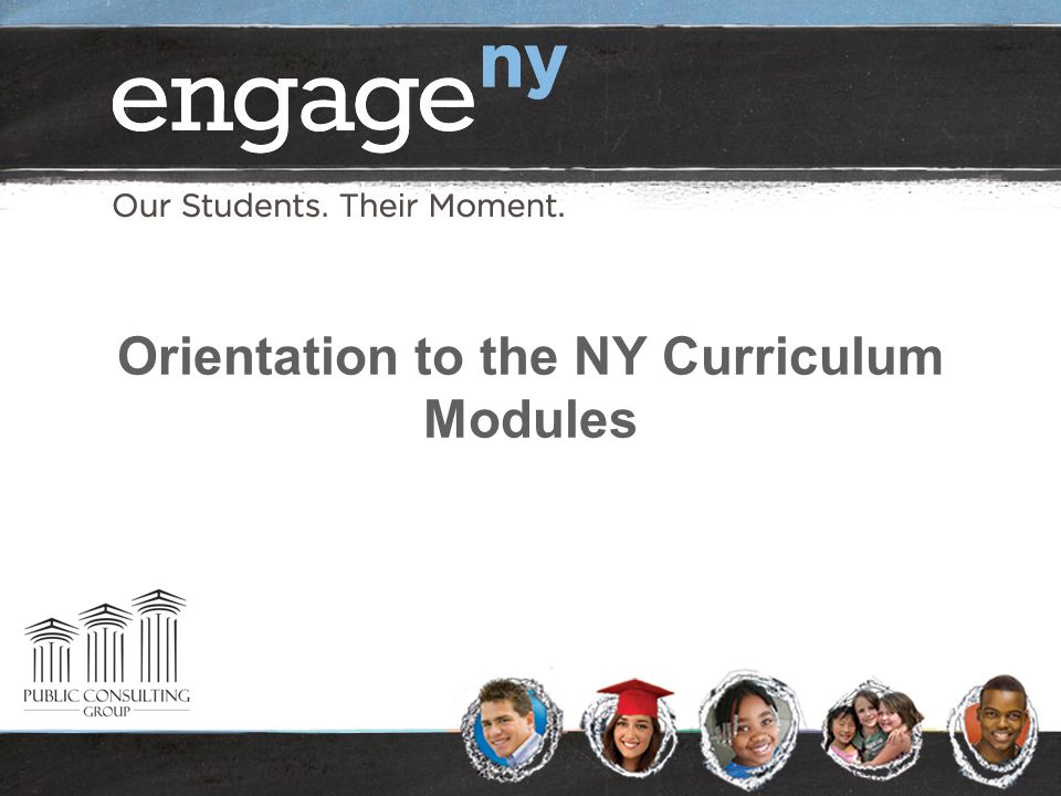 Orientation to the NY Curriculum Modules