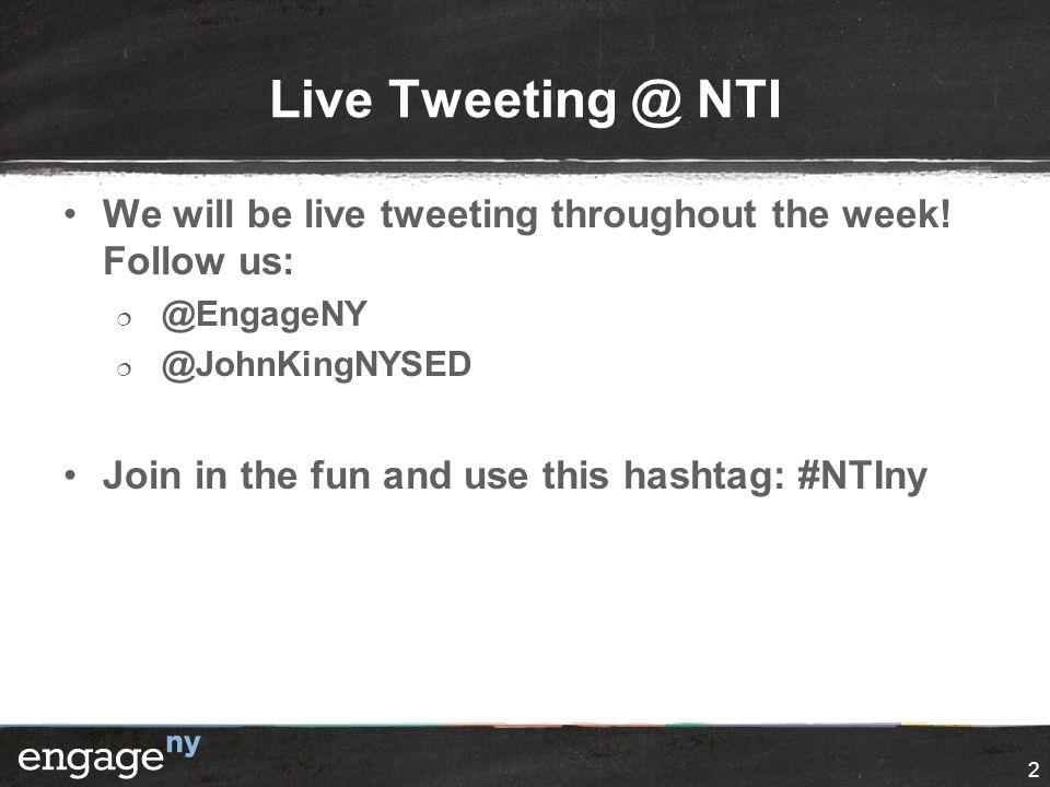 2 Live Tweeting @ NTI We will be live tweeting throughout the week.