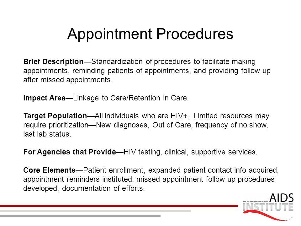 Appointment Procedures Brief Description—Standardization of procedures to facilitate making appointments, reminding patients of appointments, and prov