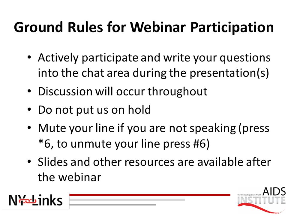 Ground Rules for Webinar Participation Actively participate and write your questions into the chat area during the presentation(s) Discussion will occ