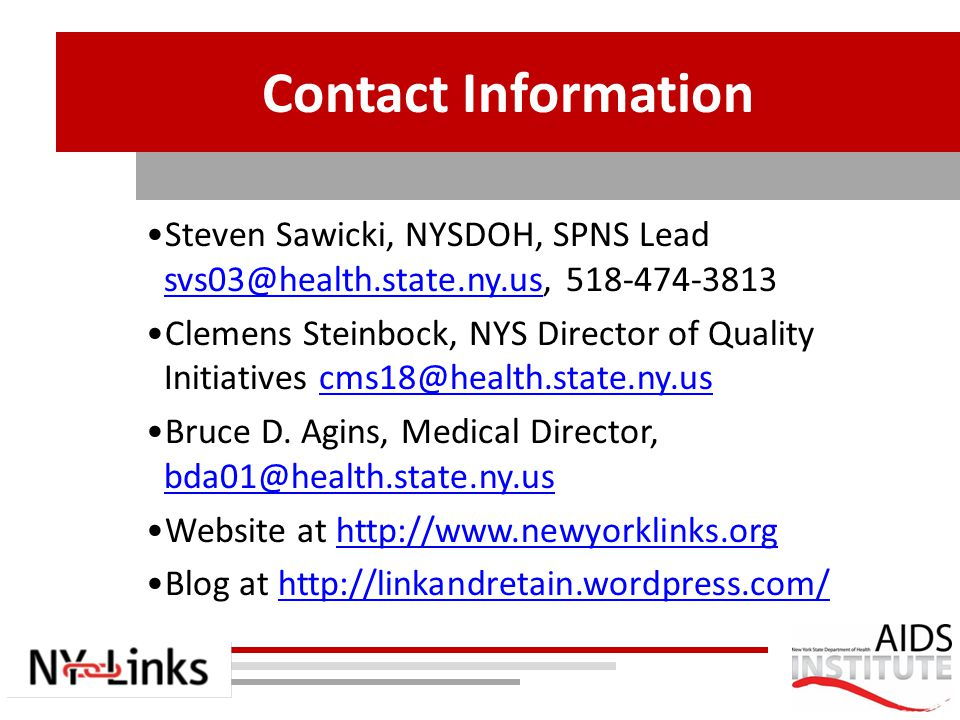Contact Information Steven Sawicki, NYSDOH, SPNS Lead svs03@health.state.ny.us, 518-474-3813 svs03@health.state.ny.us Clemens Steinbock, NYS Director