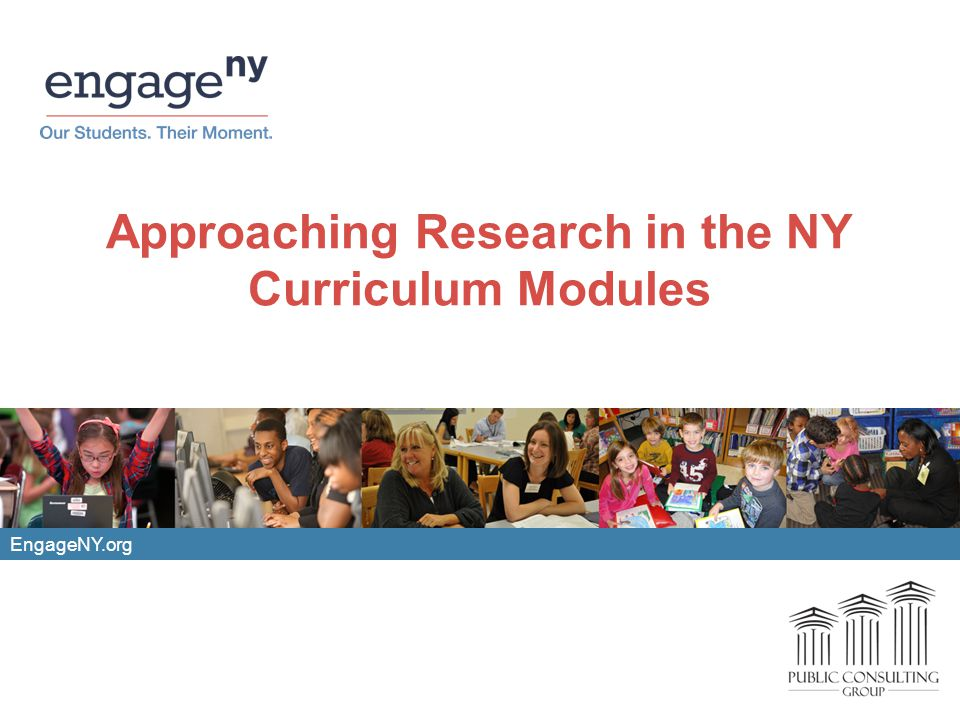 EngageNY.org Approaching Research in the NY Curriculum Modules