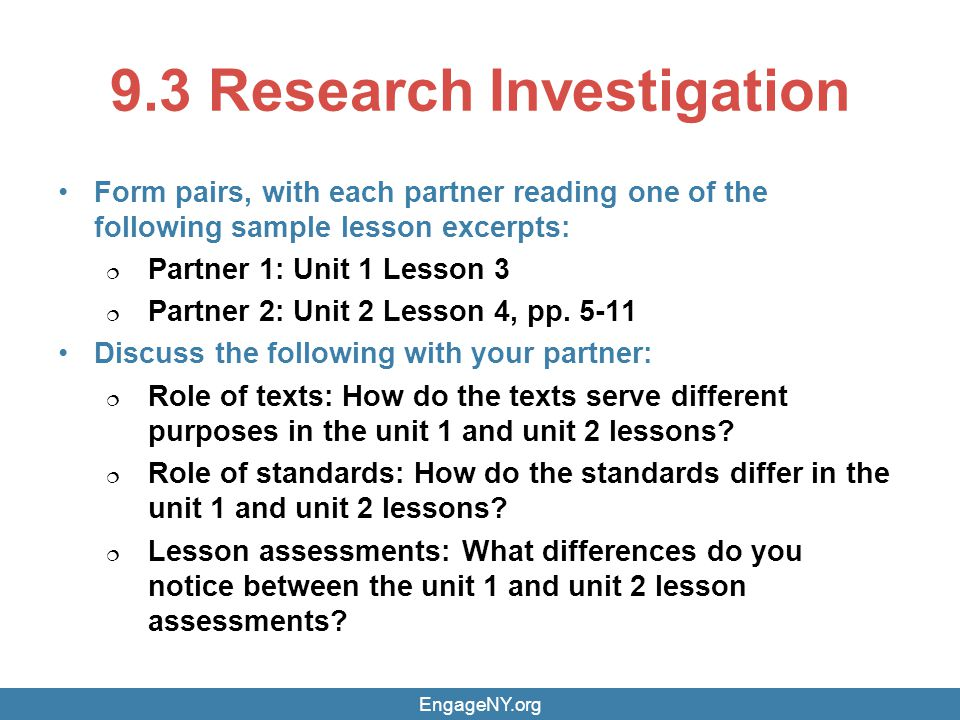 9.3 Research Investigation Form pairs, with each partner reading one of the following sample lesson excerpts:  Partner 1: Unit 1 Lesson 3  Partner 2: Unit 2 Lesson 4, pp.