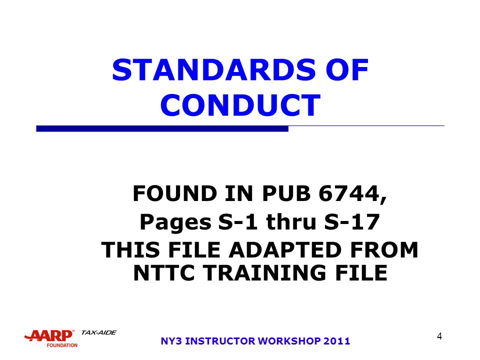 4 NY3 INSTRUCTOR WORKSHOP 2011 STANDARDS OF CONDUCT FOUND IN PUB 6744, Pages S-1 thru S-17 THIS FILE ADAPTED FROM NTTC TRAINING FILE