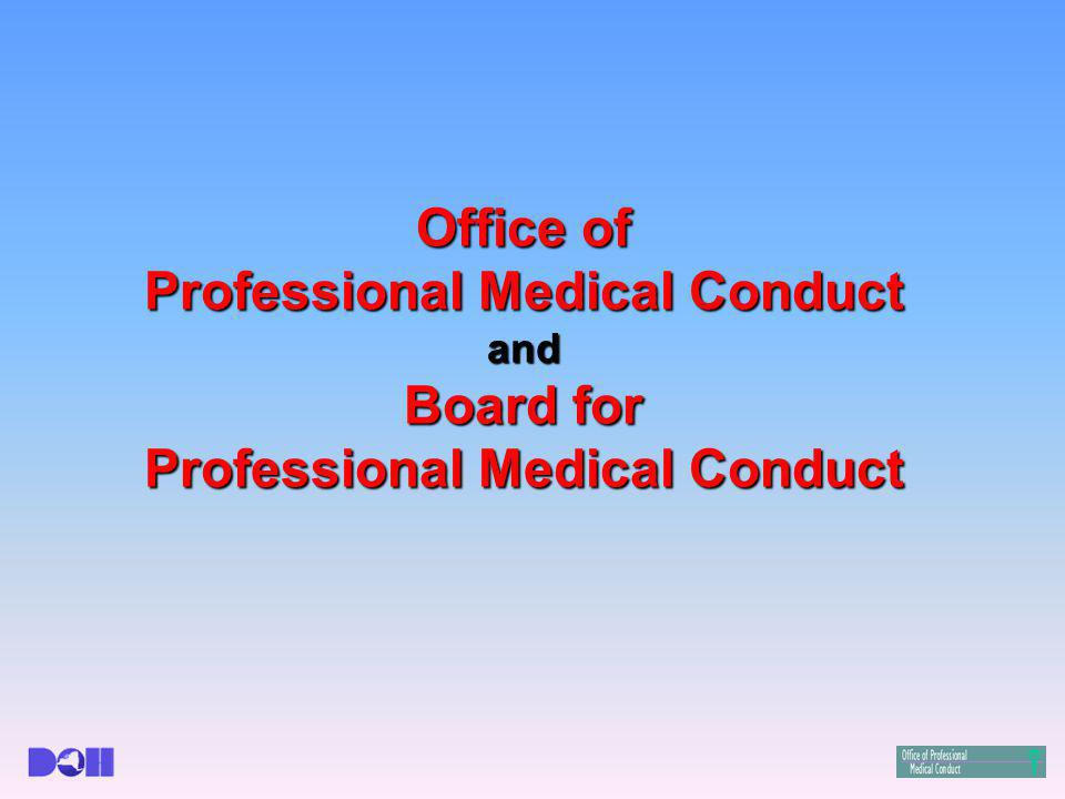 Office of Professional Medical Conduct and Board for Professional Medical Conduct