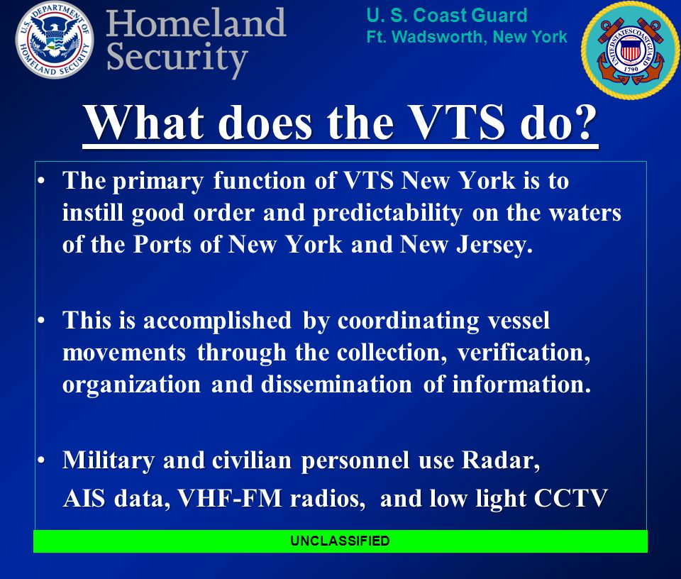 U. S. Coast Guard Ft. Wadsworth, New York VMRS User vs. VTS User All VMRS USERS are required to MONITOR the VTS frequency, PARTICIPATE in the VMRS and