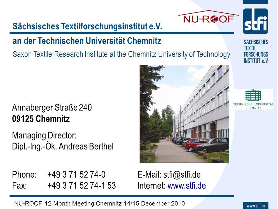 NU-ROOF 12 Month Meeting Chemnitz 14/15 December 2010 Sächsisches Textilforschungsinstitut e.V. an der Technischen Universität Chemnitz Saxon Textile