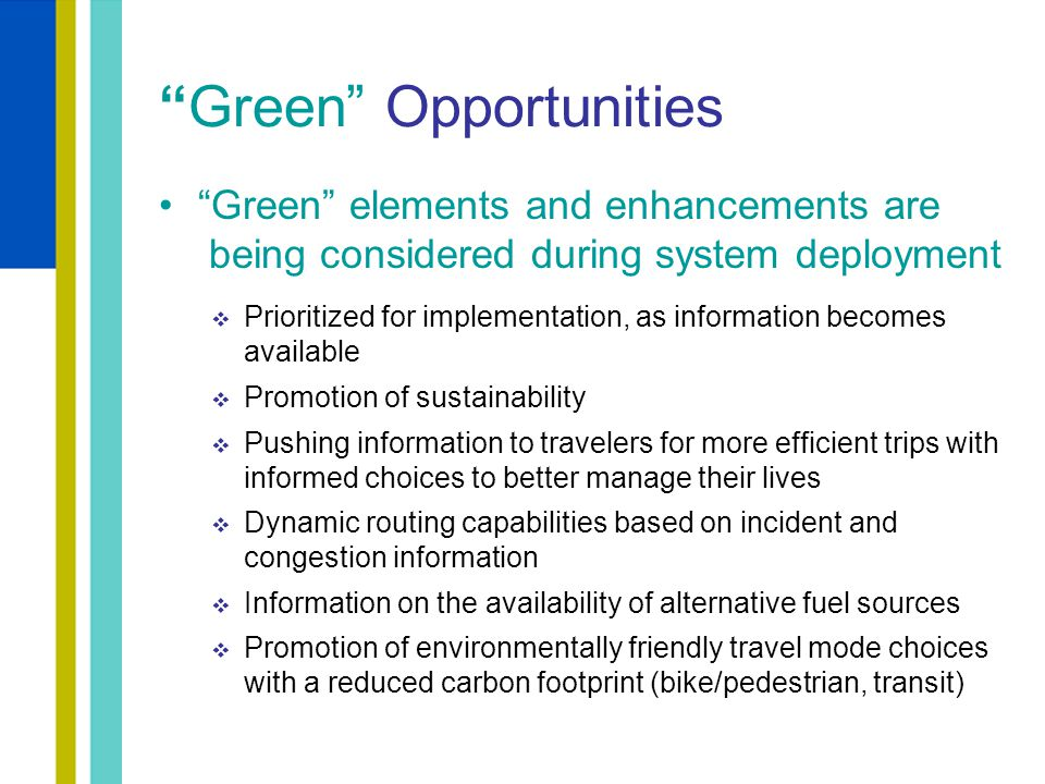 """Green"" Opportunities ""Green"" elements and enhancements are being considered during system deployment  Prioritized for implementation, as information"