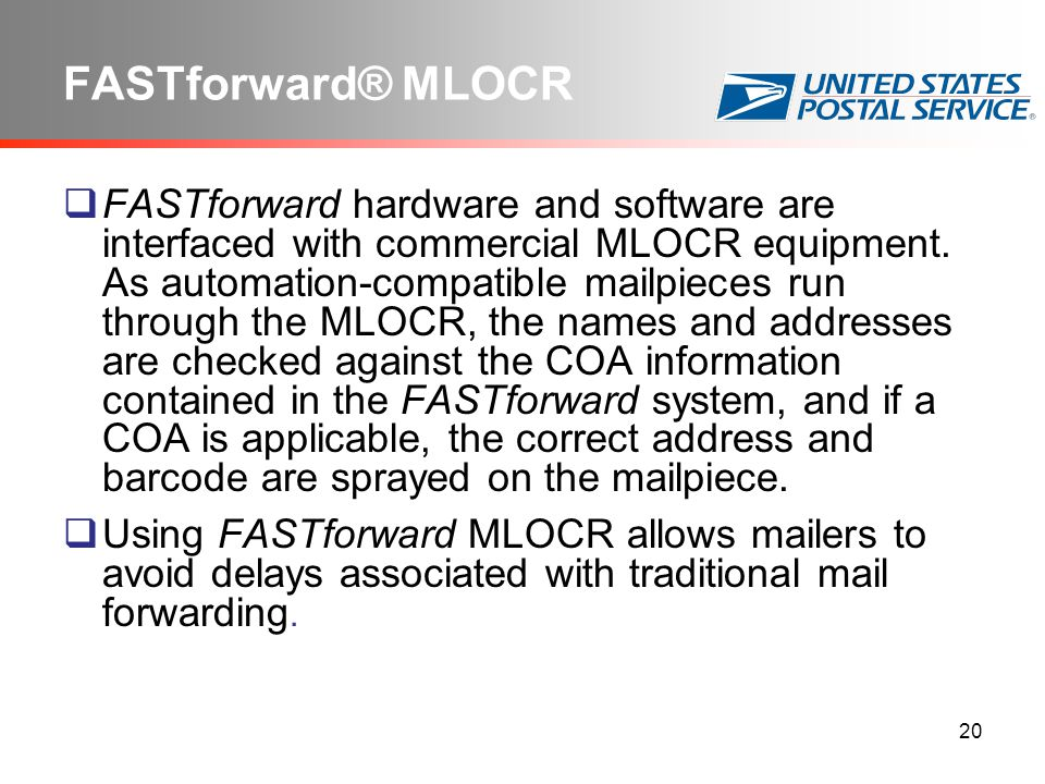 20 FASTforward® MLOCR  FASTforward hardware and software are interfaced with commercial MLOCR equipment.