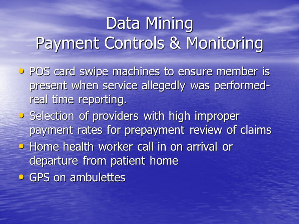 Data Mining Payment Controls & Monitoring POS card swipe machines to ensure member is present when service allegedly was performed- real time reporting.