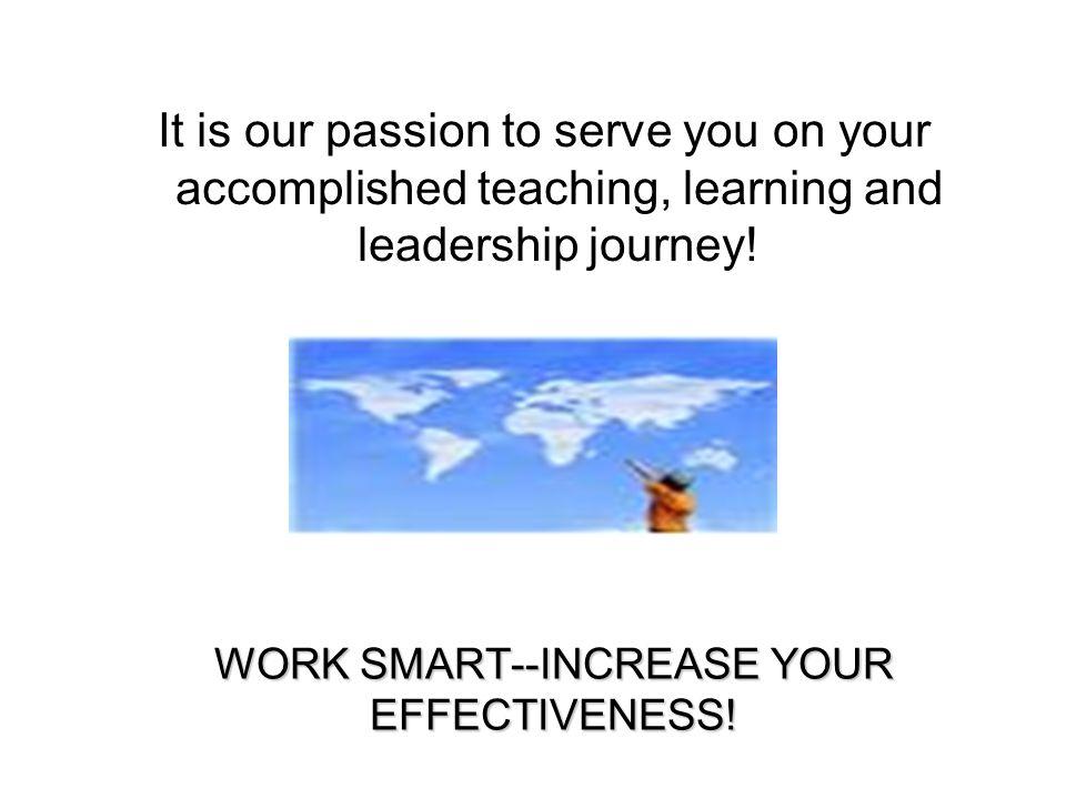 WORK SMART--INCREASE YOUR EFFECTIVENESS.