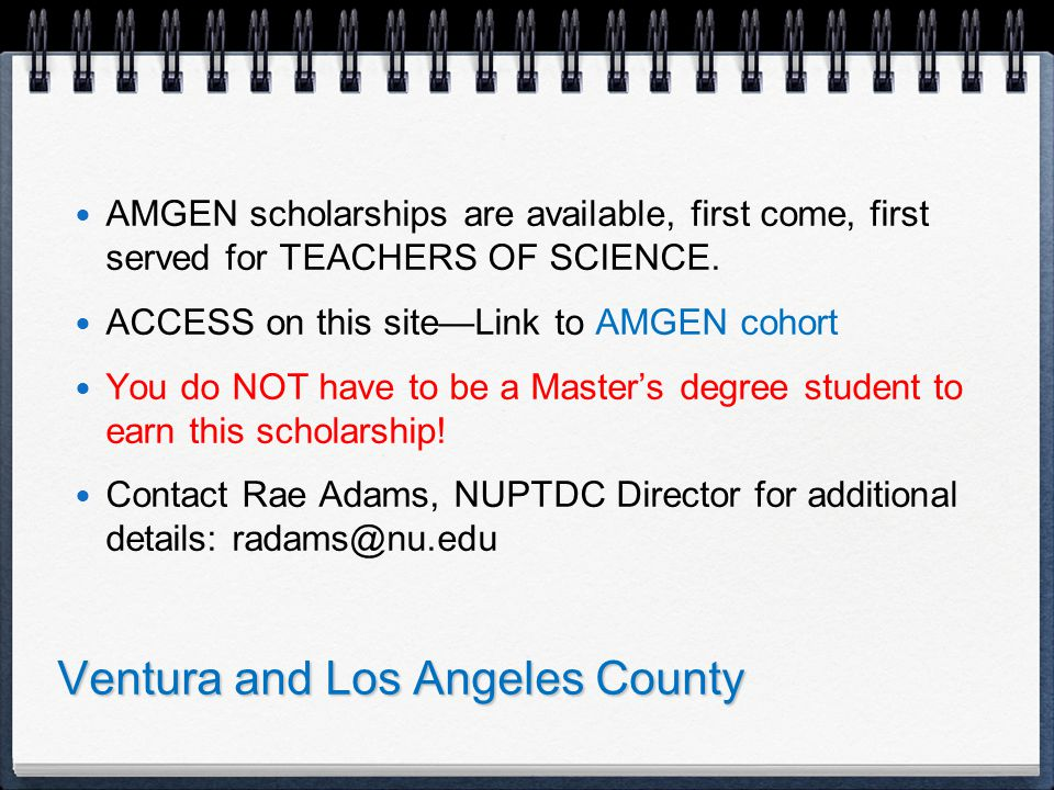 Ventura and Los Angeles County AMGEN scholarships are available, first come, first served for TEACHERS OF SCIENCE.