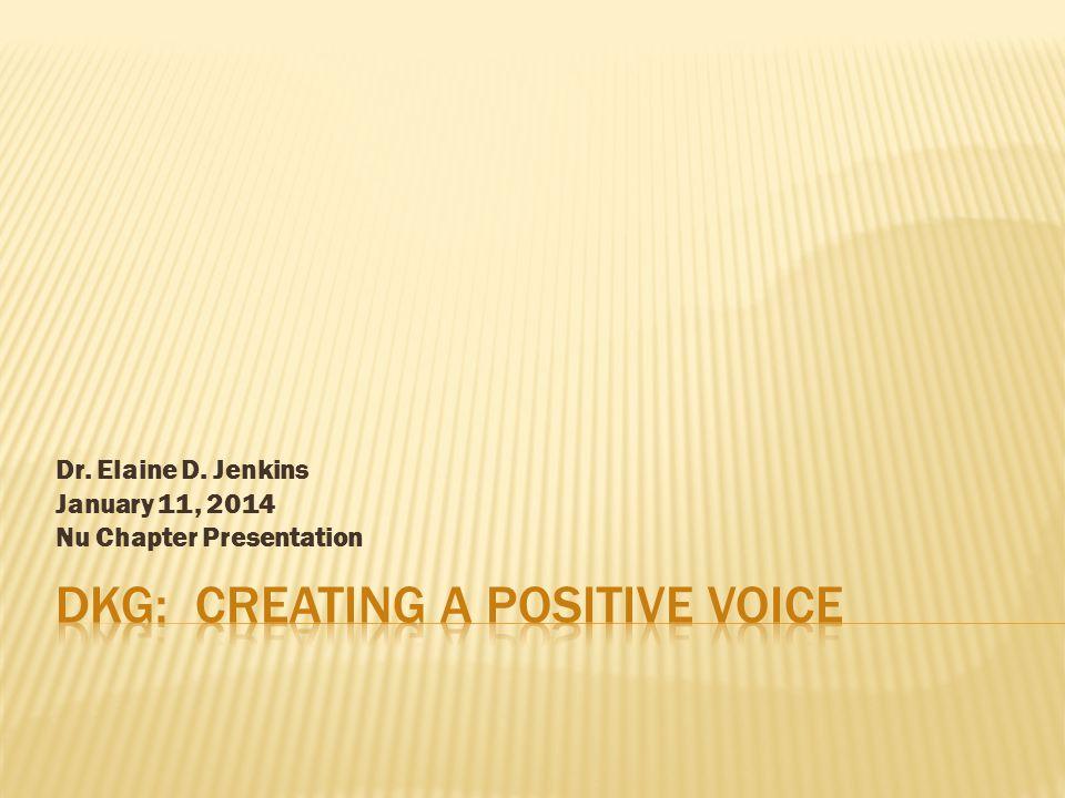 Dr. Elaine D. Jenkins January 11, 2014 Nu Chapter Presentation