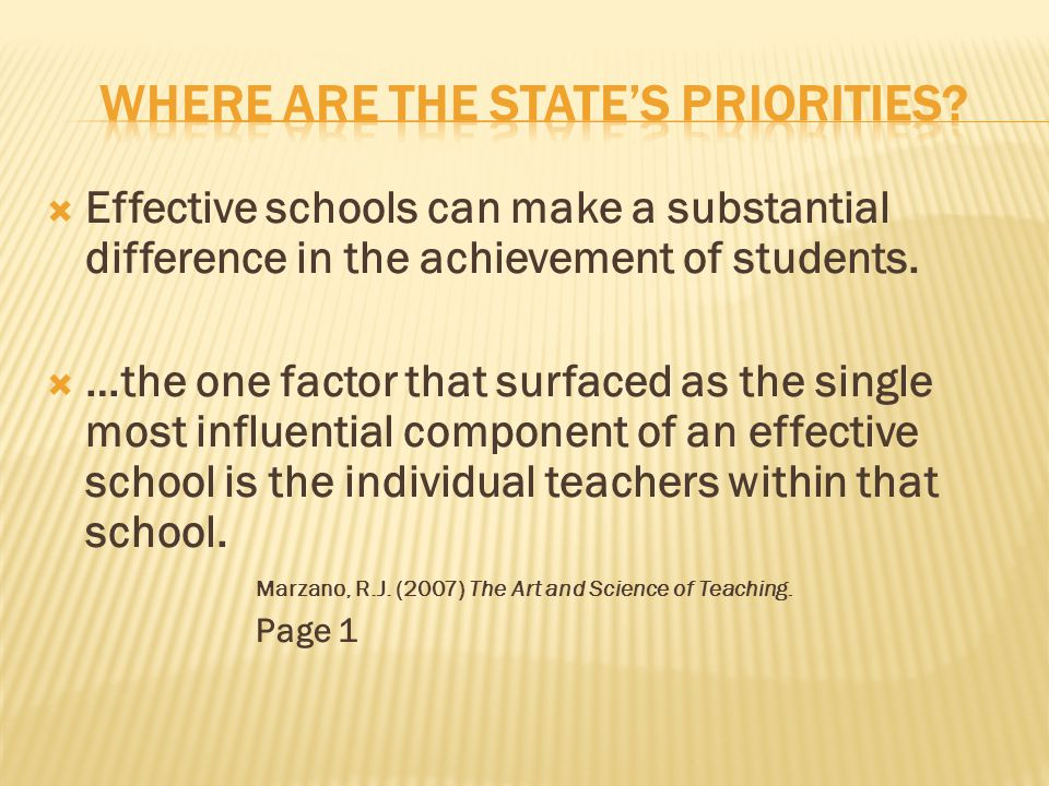  Effective schools can make a substantial difference in the achievement of students.