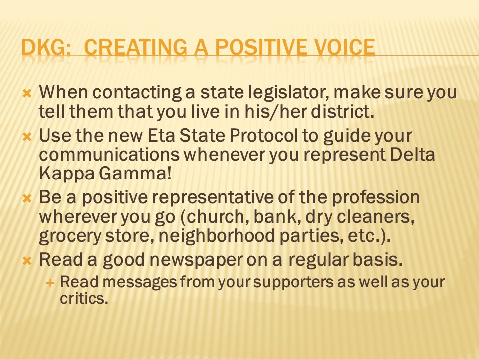  When contacting a state legislator, make sure you tell them that you live in his/her district.
