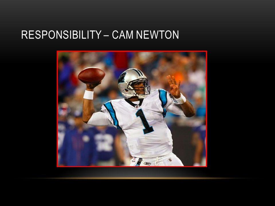 RESPONSIBILITY – CAM NEWTON