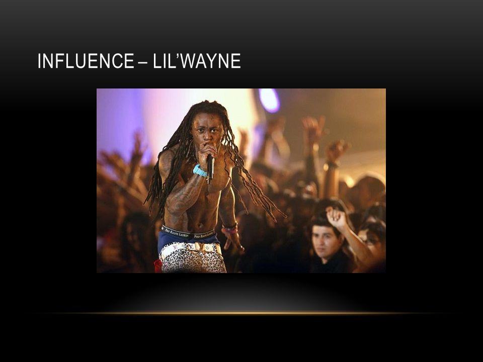 INFLUENCE – LIL'WAYNE
