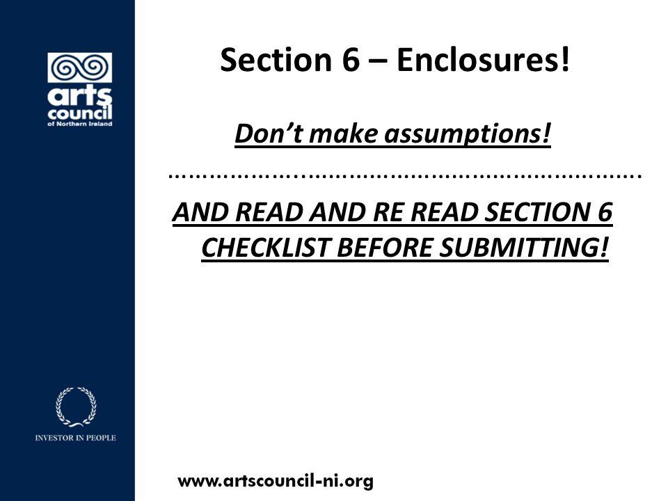 Section 6 – Enclosures. Don't make assumptions. ………………..………………………………………….
