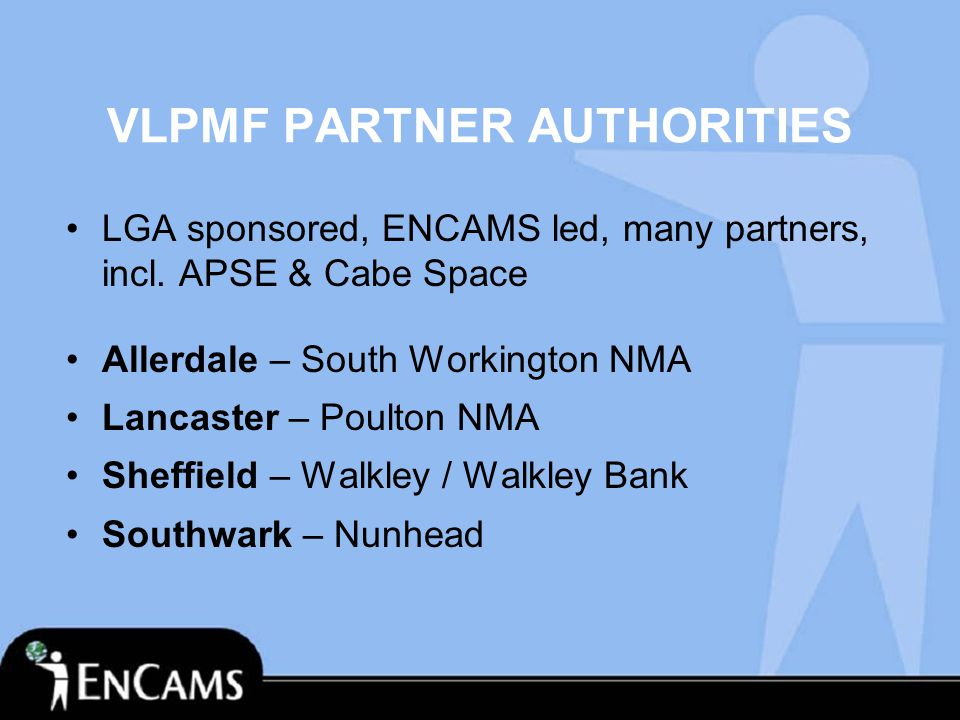 VLPMF PARTNER AUTHORITIES LGA sponsored, ENCAMS led, many partners, incl.