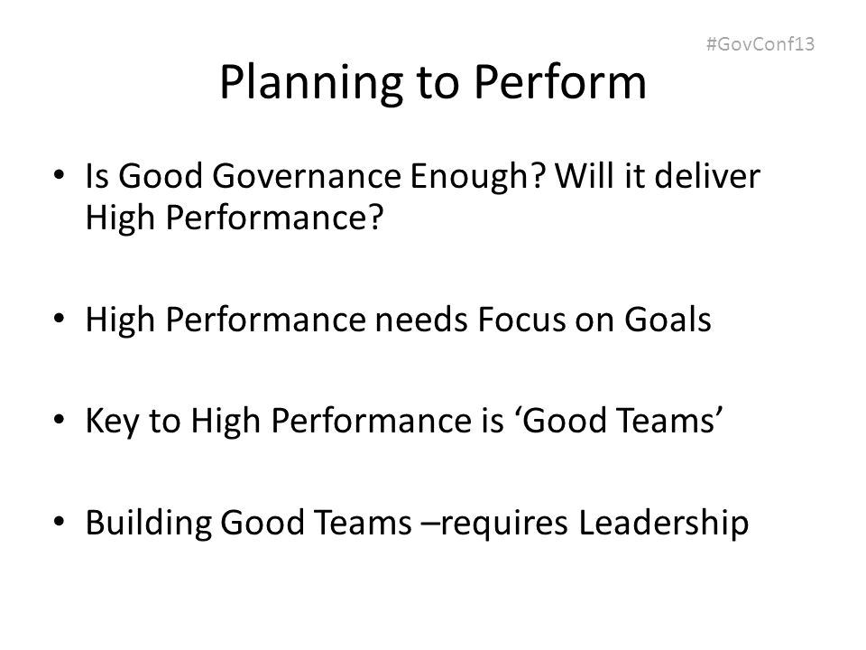 #GovConf13 Planning to Perform Is Good Governance Enough.