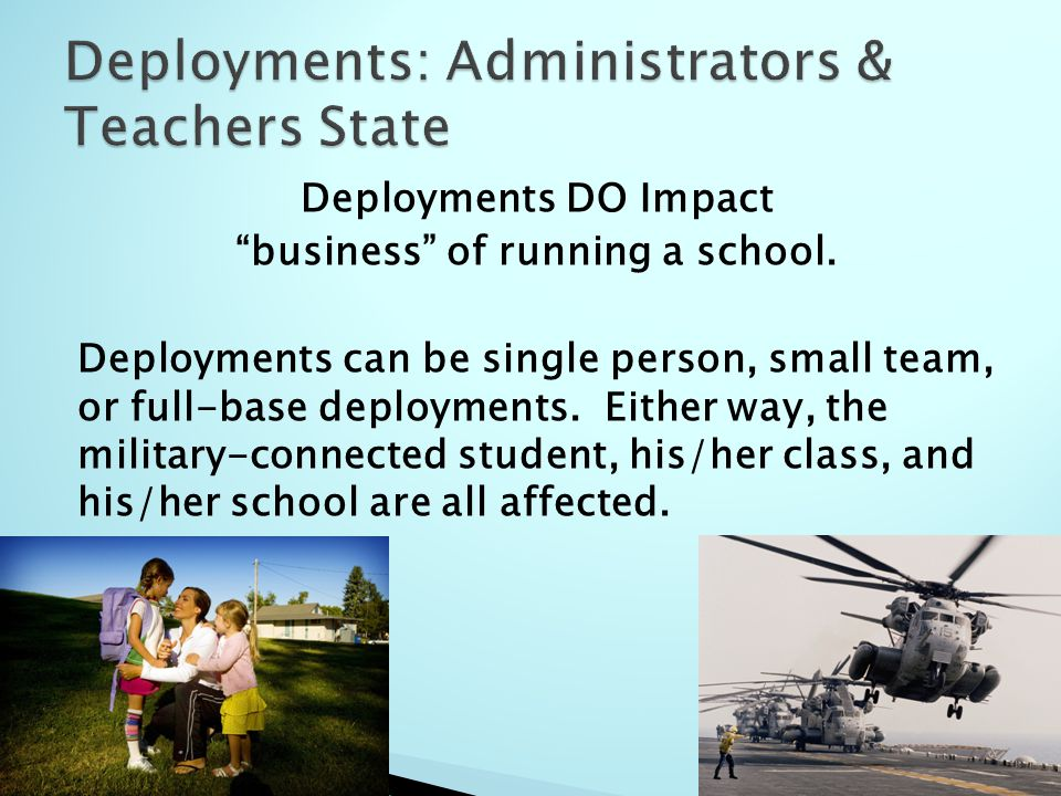 Deployments DO Impact business of running a school.