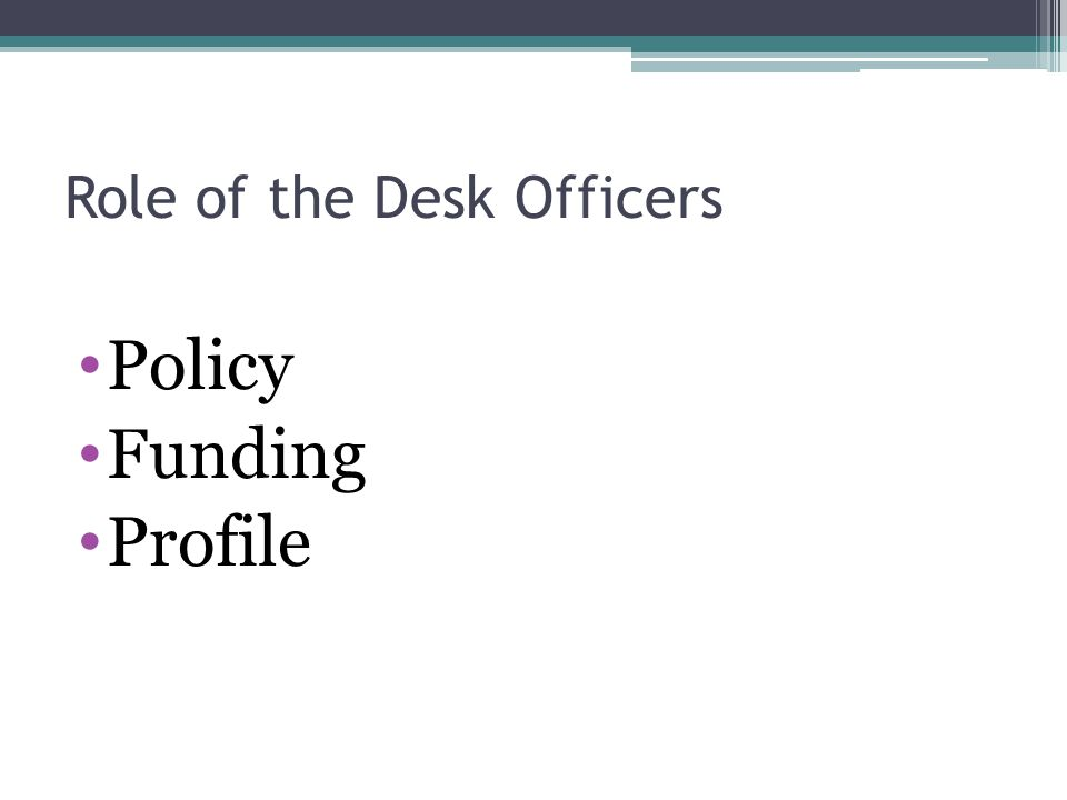 Role of the Desk Officers Policy Funding Profile